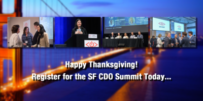 Happy Thanksgiving! Register for the SF CDO Summit Today...