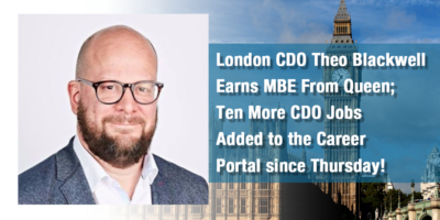 London CDO Theo Blackwell Earns MBE From Queen; Ten More CDO Jobs Added to the Career Portal since Thursday!