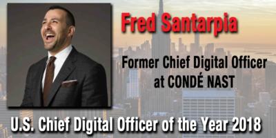 Fred Santarpia, Former Chief Digital Officer at Condé Nast, Named U.S. Chief Digital Officer of the Year 2018 by CDO Club U.S.
