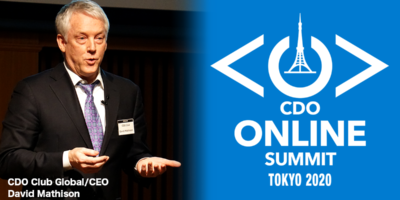 Mr. David Mathison, founder of CDO Club will introduce what global CDOs act for pandemic at CDO Online Summit Tokyo 2020.