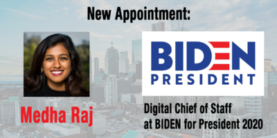 Congrats Medha Raj, new Digital Chief of Staff at Biden Campaign
